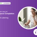 Cách làm dạng bài Sentence Completion trong IELTS Listening