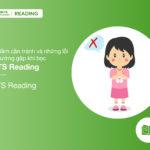 5 sai lầm cần tránh khi học IELTS Reading
