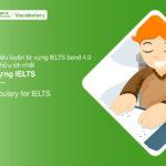 10 tài liệu luyện từ vựng IELTS band 4.0 và 4.5 hữu ích nhất